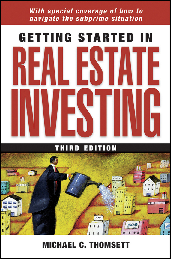 Michael Thomsett C. Getting Started in Real Estate Investing sherwood neiss getting started with crowdfund investing in a day for dummies