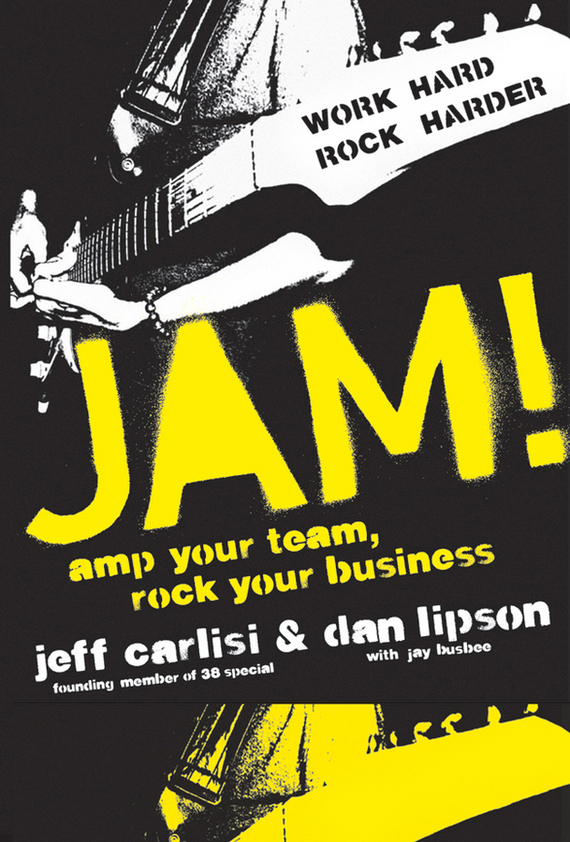 Jeff  Carlisi Jam! Amp Your Team, Rock Your Business scorpions – born to touch your feelings best of rock ballads cd