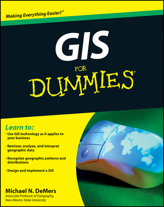 Michael DeMers N. GIS For Dummies michael griffis economic indicators for dummies
