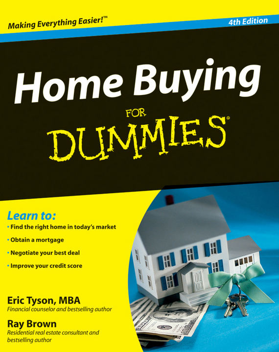 Eric  Tyson Home Buying For Dummies how to buy a house with no or little money down