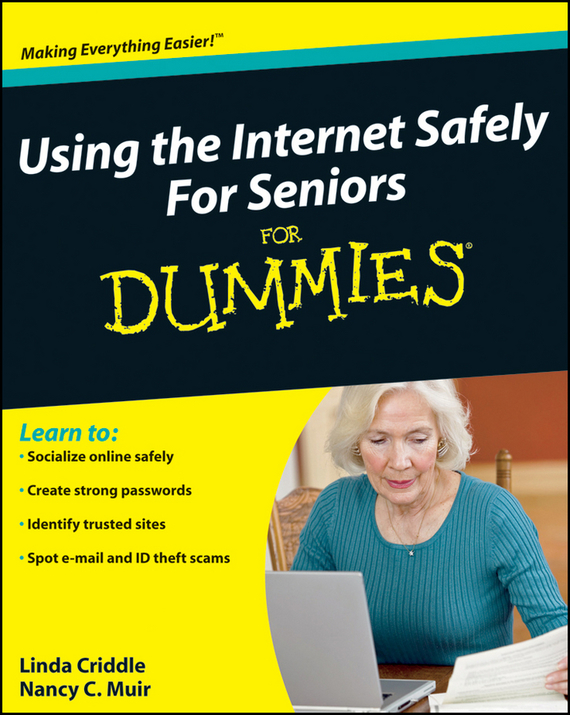Linda  Criddle Using the Internet Safely For Seniors For Dummies pagemaker 6 5 for dummies internet edition