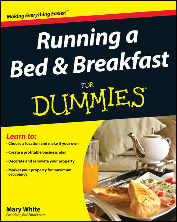 Mary  White Running a Bed and Breakfast For Dummies how to plan a wedding for a royal spy