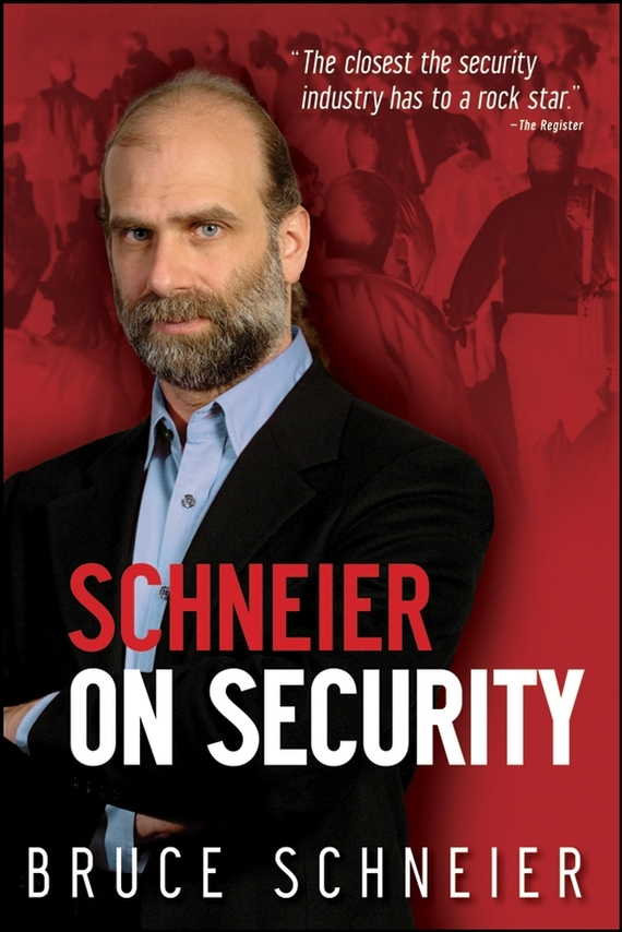 Bruce  Schneier Schneier on Security belousov a security features of banknotes and other documents methods of authentication manual денежные билеты бланки ценных бумаг и документов