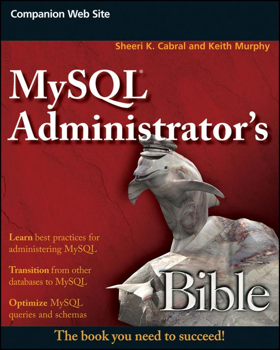 Keith  Murphy. MySQL Administrator's Bible