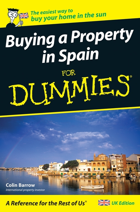 Colin  Barrow Buying a Property in Spain For Dummies dirk zeller success as a real estate agent for dummies australia nz