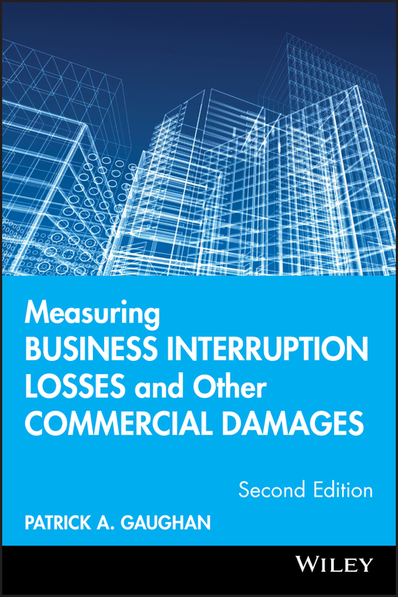 Patrick Gaughan A. Measuring Business Interruption Losses and Other Commercial Damages