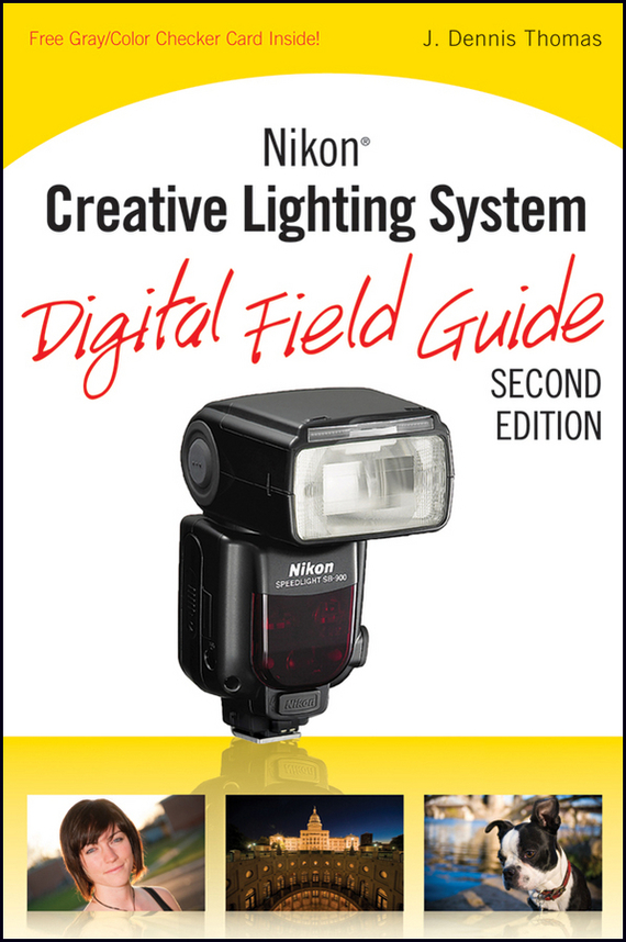 J. Thomas Dennis Nikon Creative Lighting System Digital Field Guide