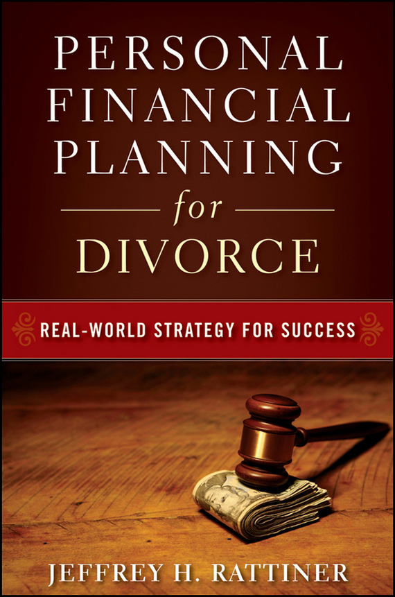 Jeffrey Rattiner H. Personal Financial Planning for Divorce