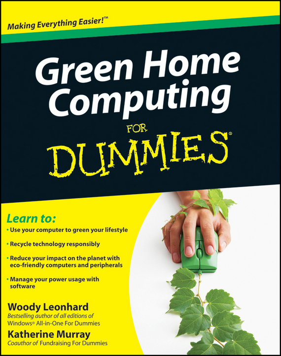 Woody  Leonhard. Green Home Computing For Dummies