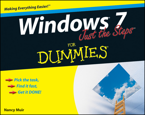 Nancy Muir C. Windows 7 Just the Steps For Dummies windows 7 elearning kit for dummies