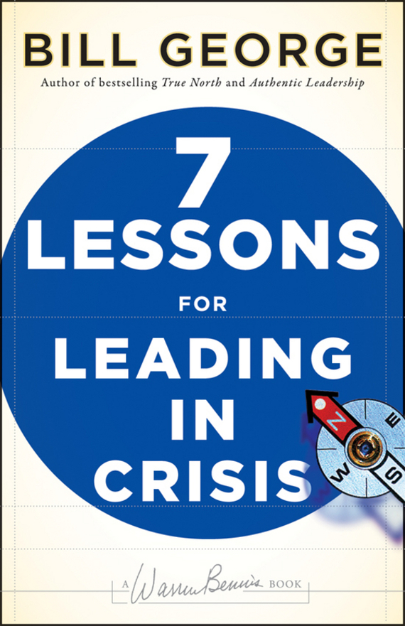 Bill George Seven Lessons for Leading in Crisis frances hesselbein my life in leadership the journey and lessons learned along the way
