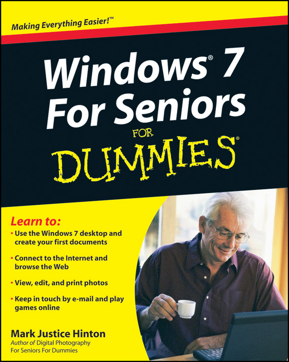 Mark Hinton Justice Windows 7 For Seniors For Dummies