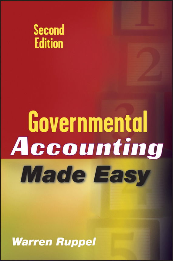 Warren Ruppel Governmental Accounting Made Easy change in management accounting and control systems