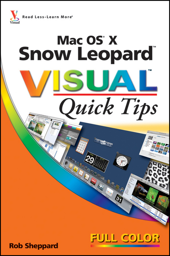 Rob  Sheppard Mac OS X Snow Leopard Visual Quick Tips the snow leopard