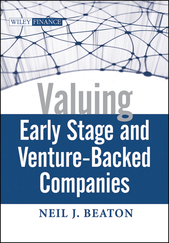 Neil Beaton J. Valuing Early Stage and Venture Backed Companies marc lane j the mission driven venture business solutions to the world s most vexing social problems