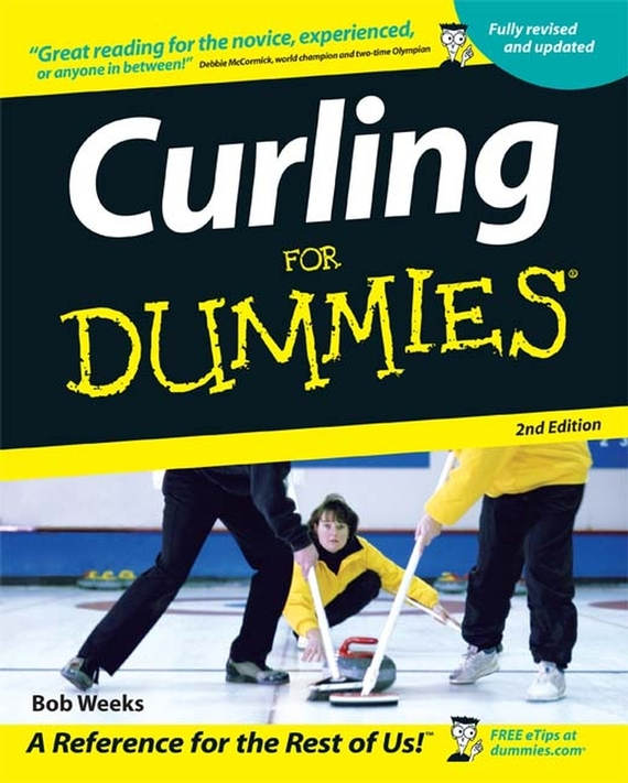 Bob  Weeks. Curling For Dummies