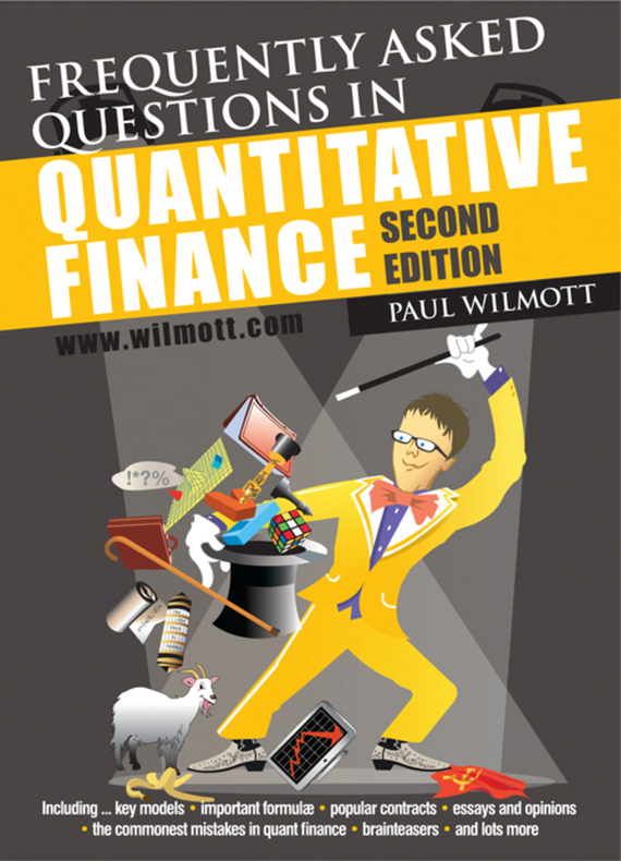 Paul Wilmott Frequently Asked Questions in Quantitative Finance ISBN: 9780470682753 how i became a quant