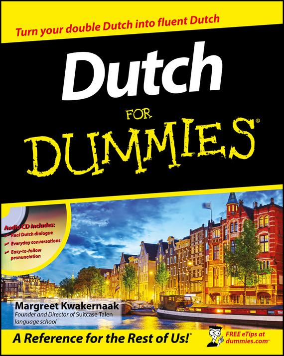 Margreet  Kwakernaak. Dutch For Dummies