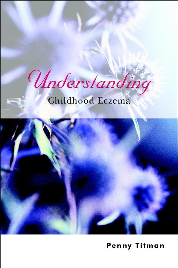 Penny Titman Understanding Childhood Eczema epilepsy in children psychological concerns