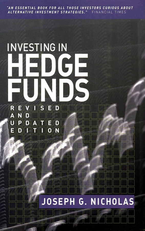 Joseph Nicholas G. Investing in Hedge Funds ISBN: 9780470883006 jared diamond the invisible hands top hedge fund traders on bubbles crashes and real money
