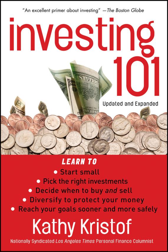 Kathy  Kristof. Investing 101