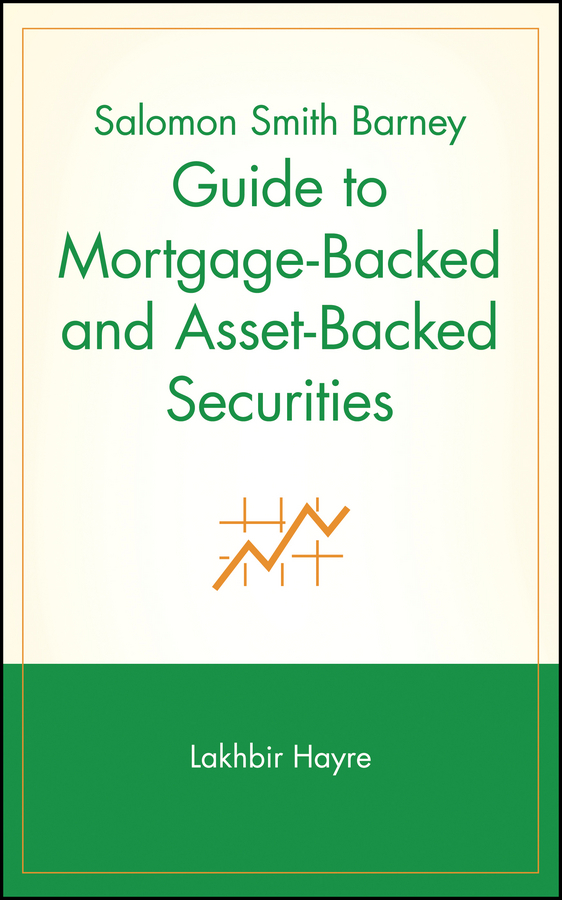 Lakhbir Hayre Salomon Smith Barney Guide to Mortgage-Backed and Asset-Backed Securities moorad choudhry fixed income securities and derivatives handbook
