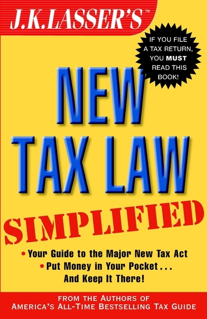 J.K. Institute Lasser J.K. Lasser's New Tax Law Simplified j k institute lasser j k lasser s your income tax 2002