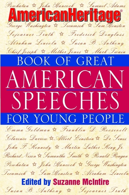 Suzanne McIntire American Heritage Book of Great American Speeches for Young People