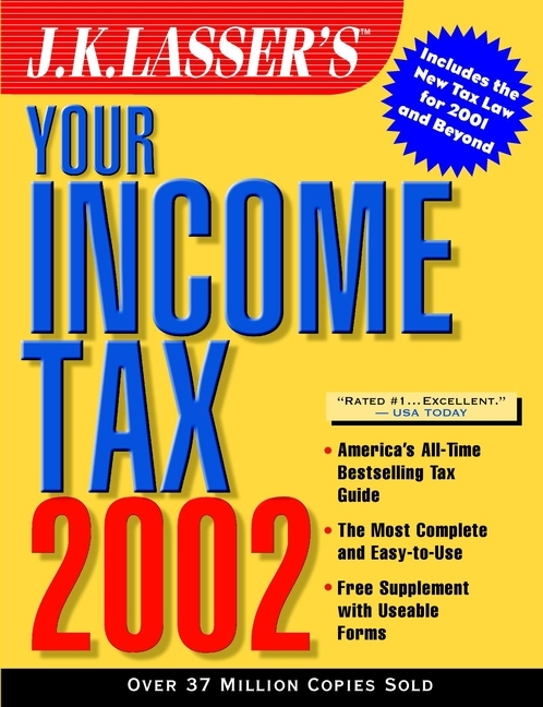 J.K. Institute Lasser J.K. Lasser's Your Income Tax 2002 j k institute lasser j k lasser s your income tax 2002