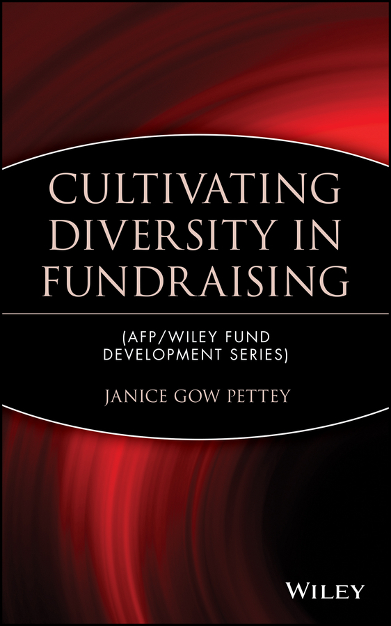 Janice Pettey Gow Cultivating Diversity in Fundraising cheryl clarke a storytelling for grantseekers a guide to creative nonprofit fundraising isbn 9780470395875