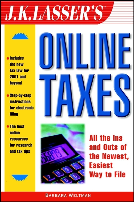 Barbara Weltman J.K. Lasser's Online Taxes your official america online