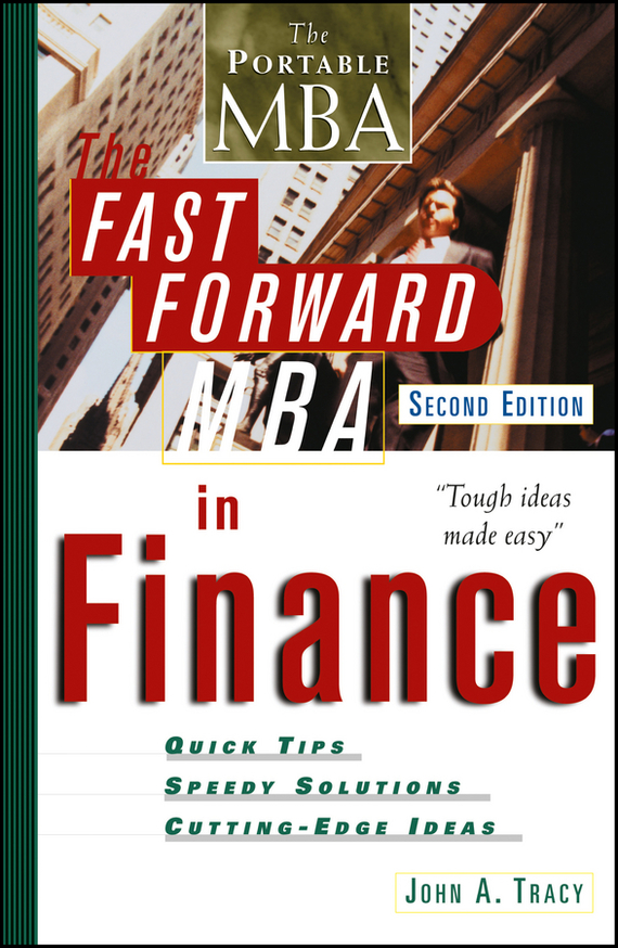 John Tracy A. The Fast Forward MBA in Finance finance and investments