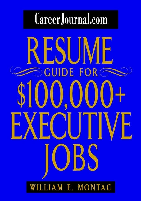 William Montag E. CareerJournal.com Resume Guide for $100,000 + Executive Jobs professional deep search metal detector md6350 underground gold high sensitivity and lcd display metal detector finder