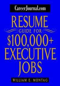 William Montag E. - CareerJournal.com Resume Guide for $100,000 + Executive Jobs