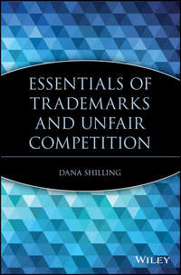 Dana  Shilling - Essentials of Trademarks and Unfair Competition