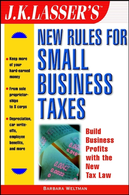 Barbara Weltman J.K. Lasser's New Rules for Small Business Taxes eric tyson small business taxes for dummies
