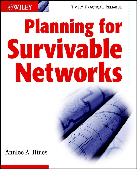 Annlee Hines A. Planning for Survivable Networks annlee hines a planning for survivable networks