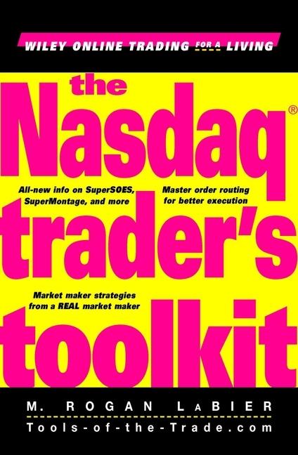 M. LaBier Rogan The Nasdaq Trader's Toolkit team up personal toolkit