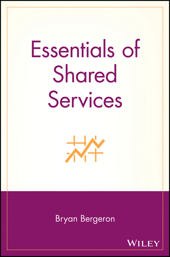 Bryan  Bergeron Essentials of Shared Services brian bergeron designs москва