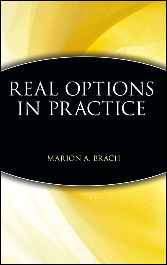 Marion Brach A. Real Options in Practice thomas dolinschek the real options approach
