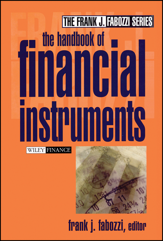 Frank Fabozzi J. The Handbook of Financial Instruments