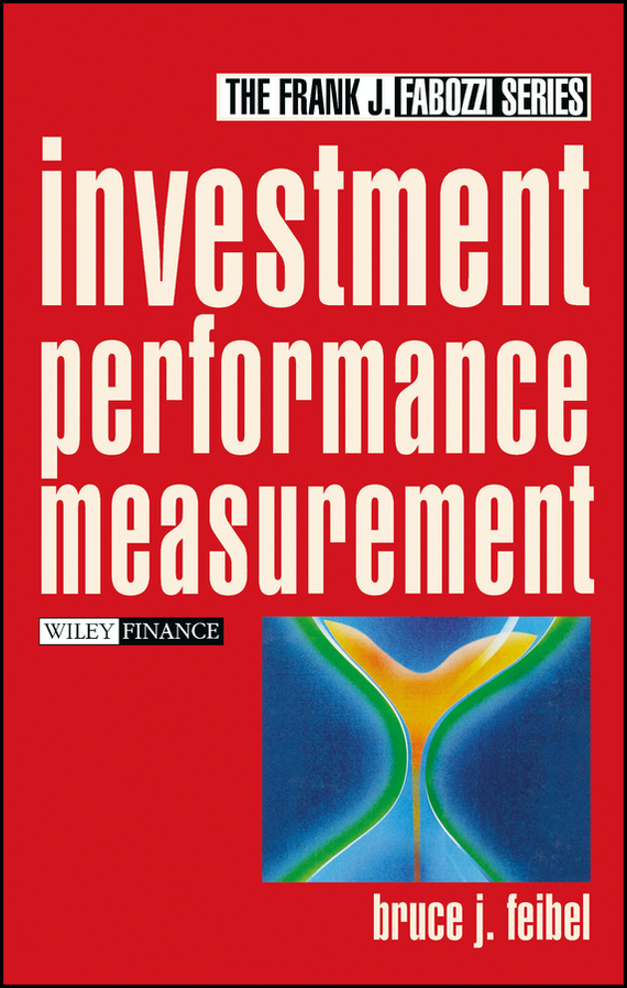 Bruce Feibel J. Investment Performance Measurement handbook of the exhibition of napier relics and of books instruments and devices for facilitating calculation