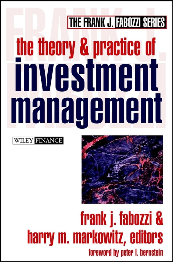 Frank Fabozzi J. The Theory and Practice of Investment Management chinese outward investment and the state the oli paradigm perspective