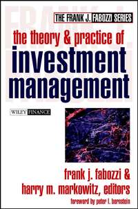 Frank Fabozzi J. - The Theory and Practice of Investment Management