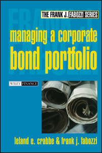 Frank Fabozzi J. - Managing a Corporate Bond Portfolio