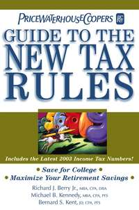 PricewaterhouseCoopers LLP - PricewaterhouseCoopers' Guide to the New Tax Rules
