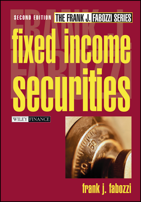 Frank Fabozzi J. Fixed Income Securities moorad choudhry fixed income securities and derivatives handbook