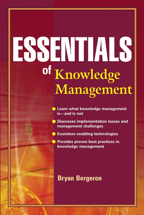 Bryan  Bergeron Essentials of Knowledge Management introducing knowledge management metrics model