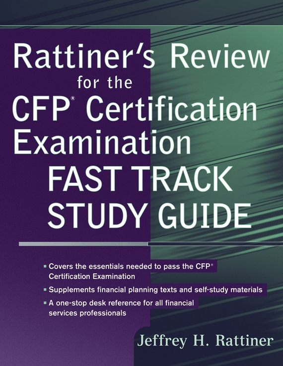 Jeffrey Rattiner H. Rattiner's Review for the CFP(R) Certification Examination, Fast Track Study Guide все цены