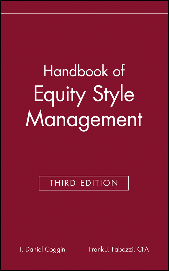 Frank Fabozzi J. The Handbook of Equity Style Management leo melamed the cme group risk management handbook products and applications